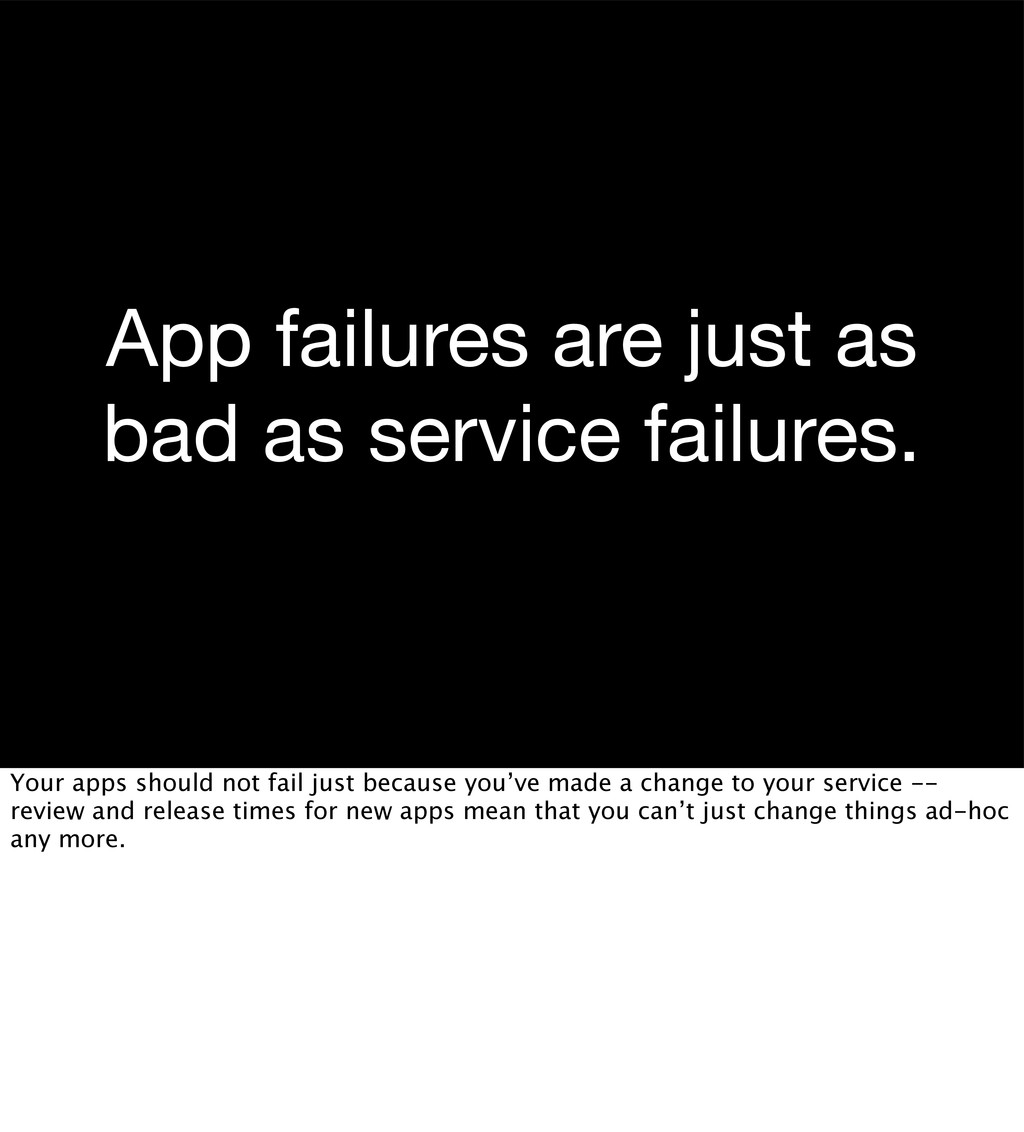 App failures are just as bad as service failure...