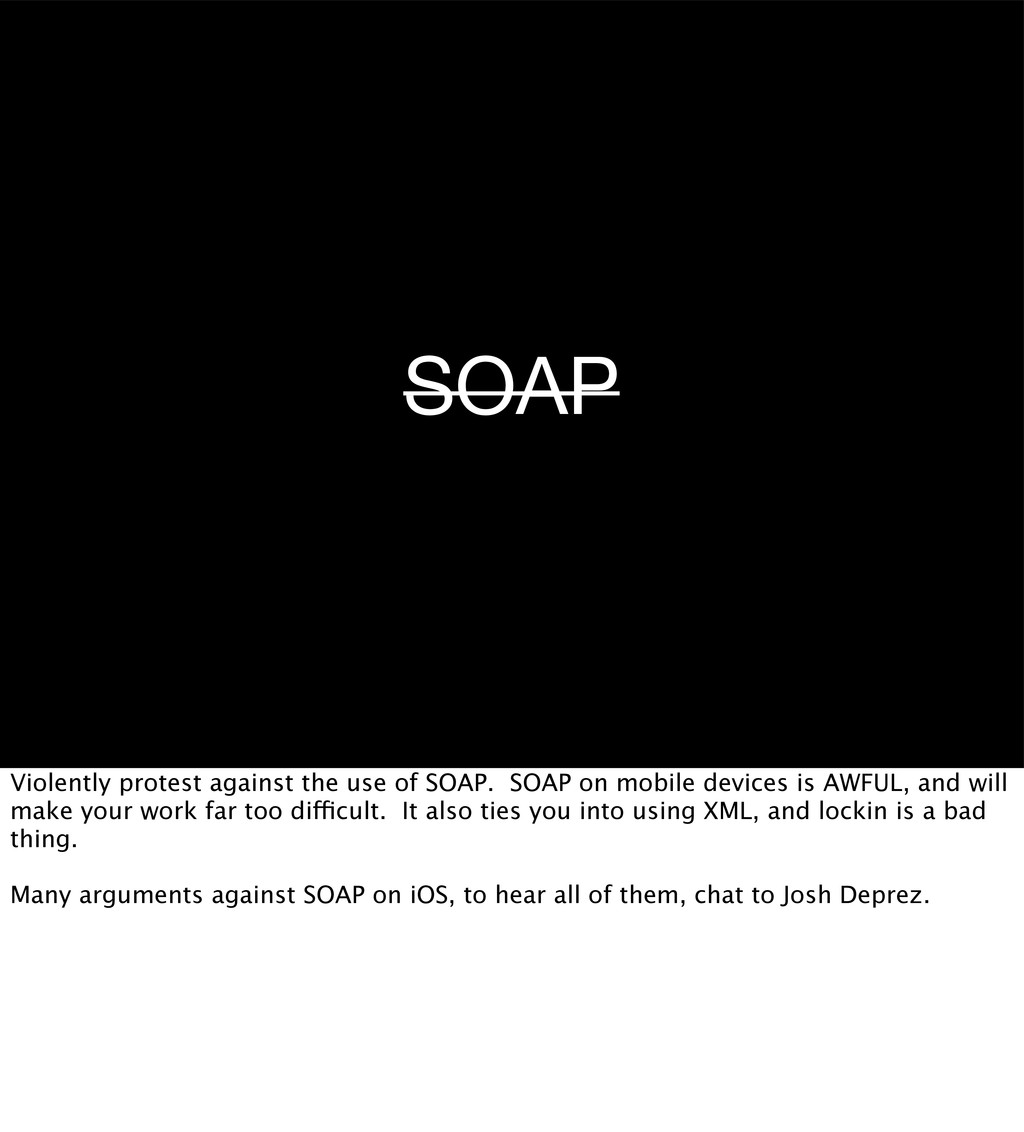 SOAP Violently protest against the use of SOAP....