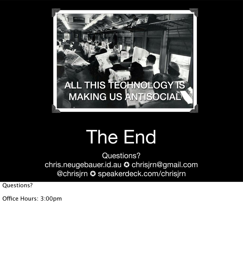 The End Questions? chris.neugebauer.id.au ✪ chr...