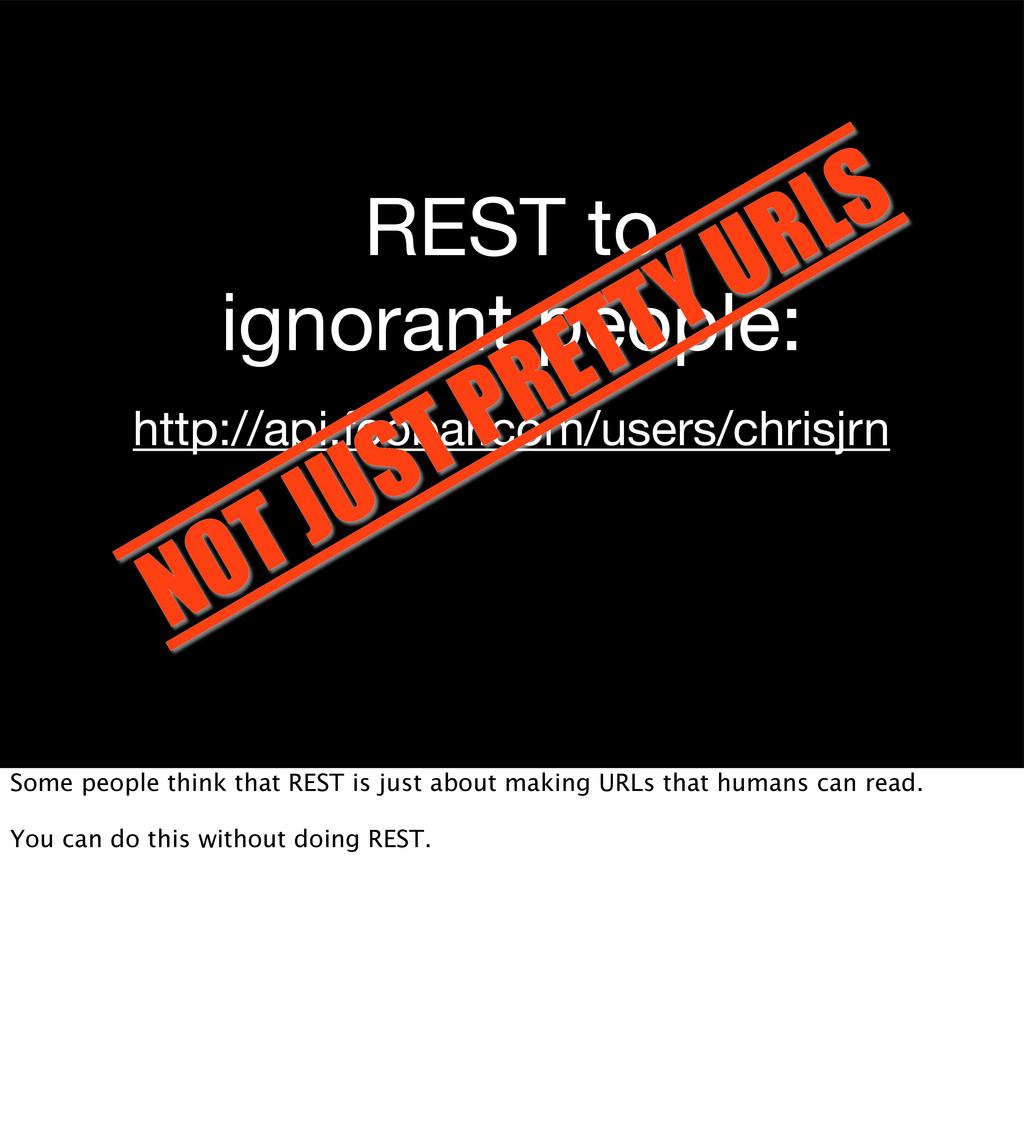 REST to ignorant people: http://api.foobar.com/...