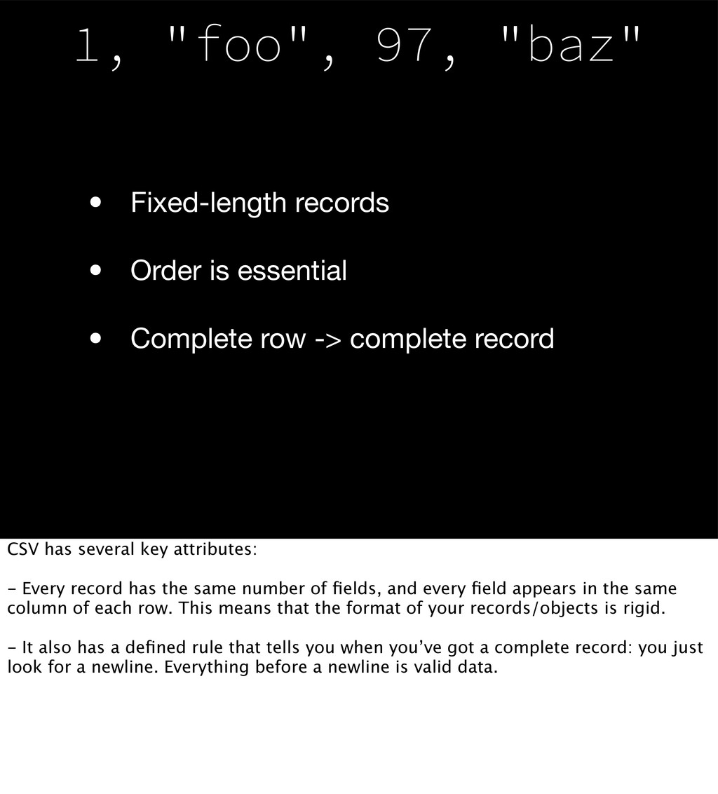 • Fixed-length records • Order is essential • C...