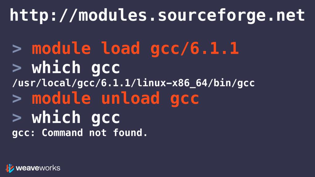 > module load gcc/6.1.1 > which gcc /usr/local/...