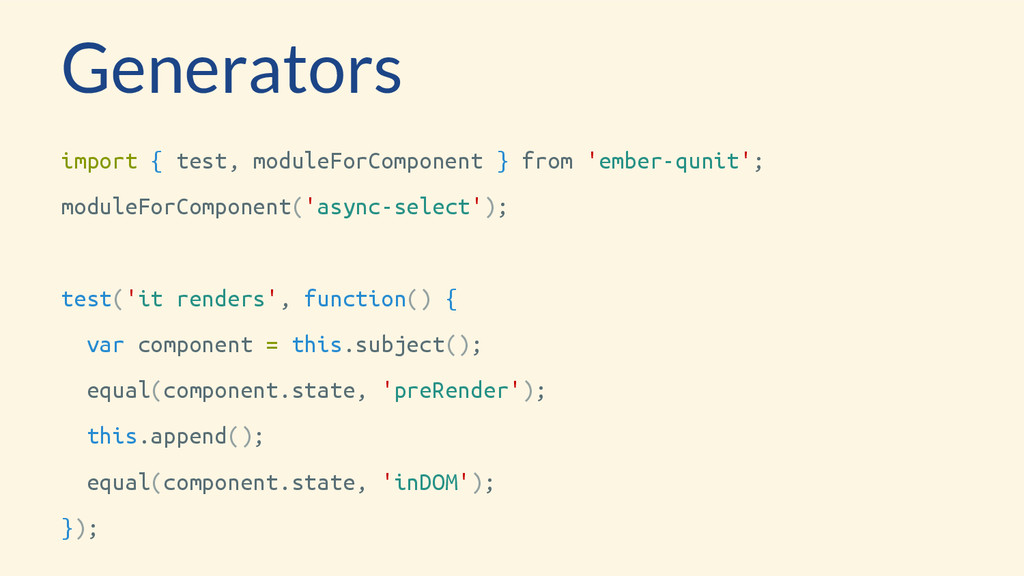 Generators import { test, moduleForComponent } ...