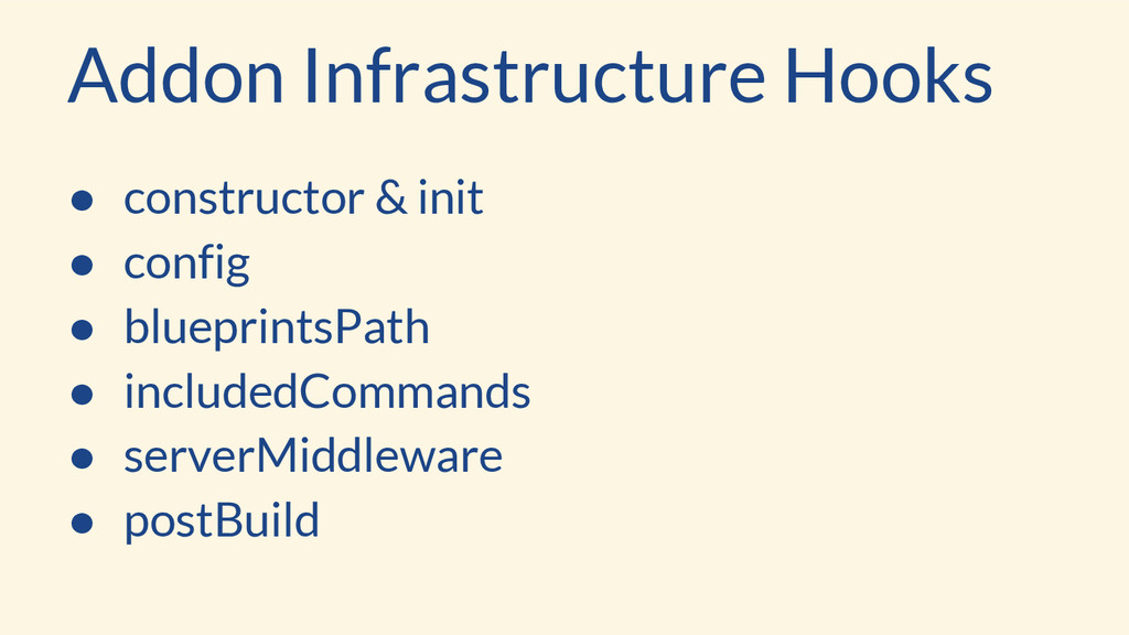 Addon Infrastructure Hooks ● constructor & init...