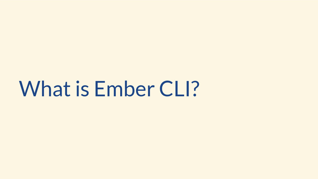 What is Ember CLI?