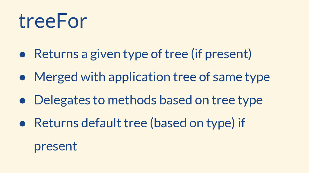 ● Returns a given type of tree (if present) ● M...