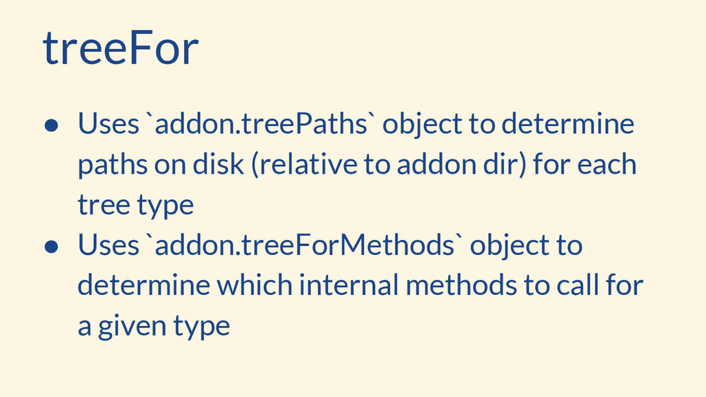 treeFor ● Uses `addon.treePaths` object to dete...