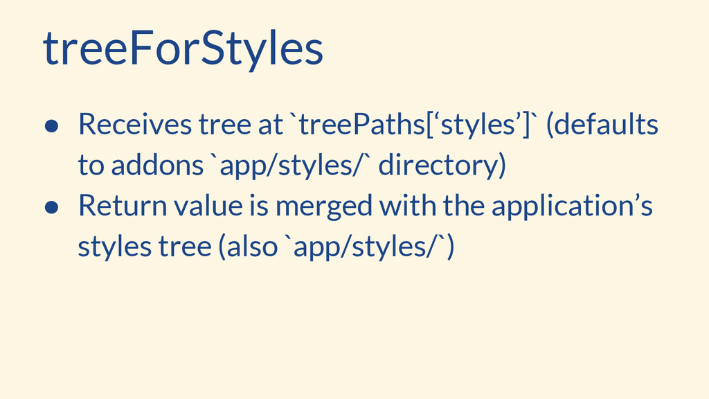 treeForStyles ● Receives tree at `treePaths['st...
