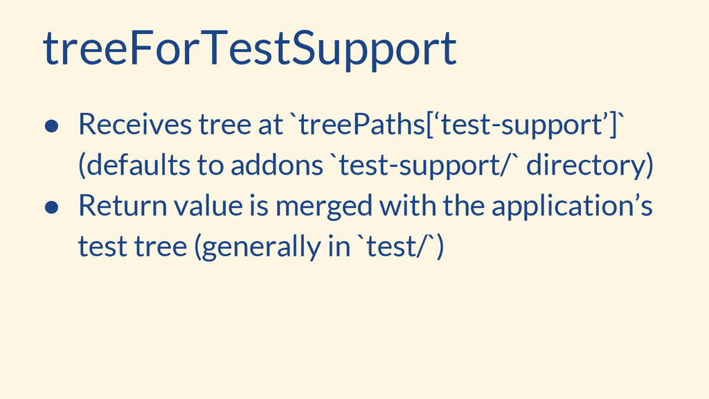 treeForTestSupport ● Receives tree at `treePath...