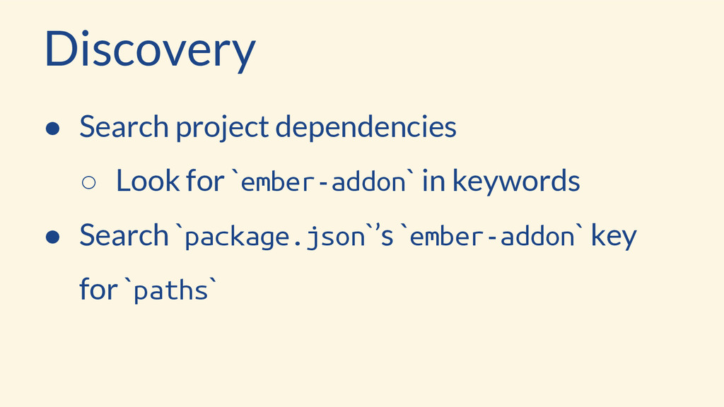 Discovery ● Search project dependencies ○ Look ...