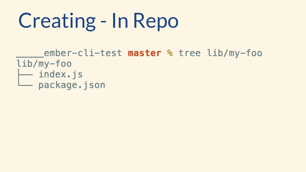 Creating - In Repo