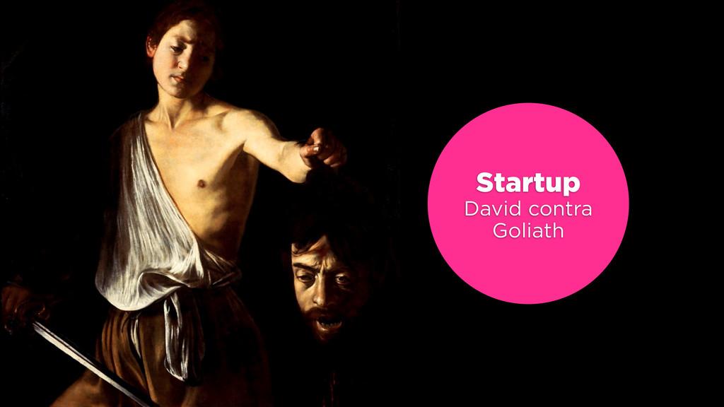 Startup David contra Goliath
