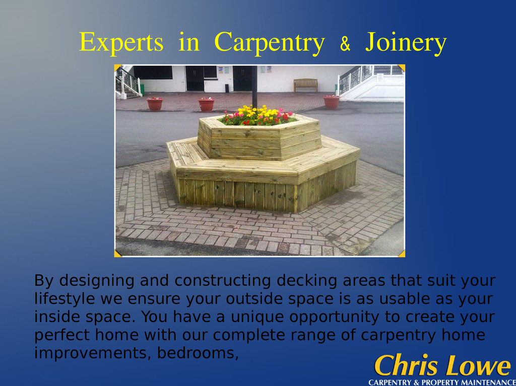 Experts in Carpentry & Joinery By designing and...