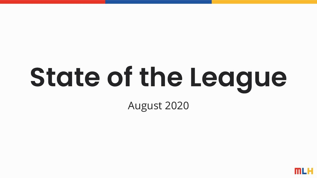 State of the League August 2020