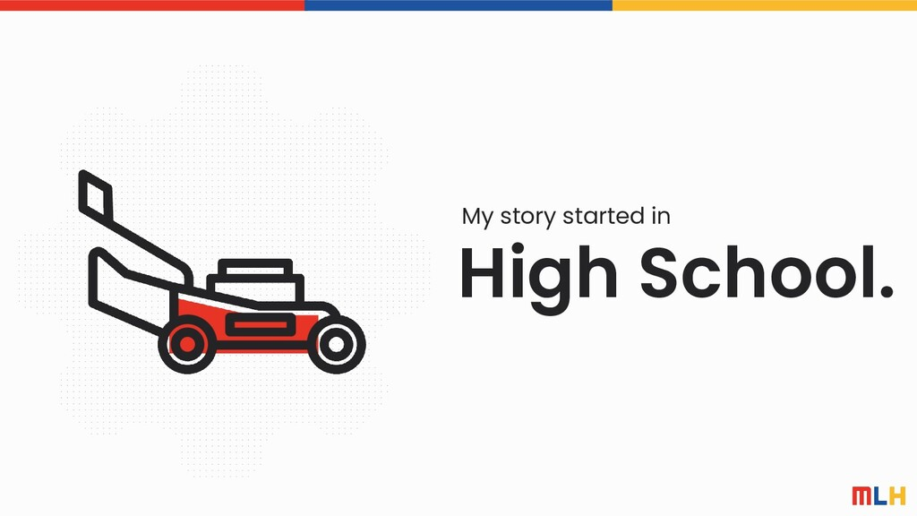 High School. My story started in