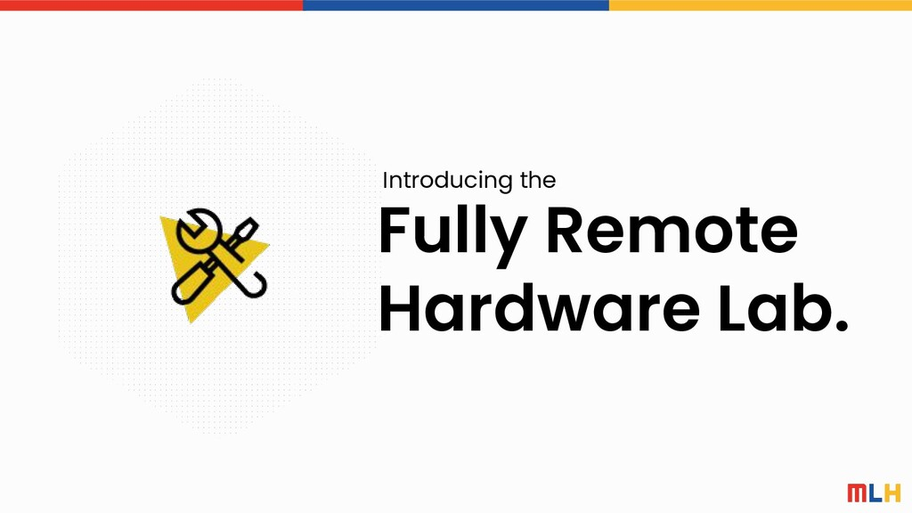Fully Remote Hardware Lab. Introducing the