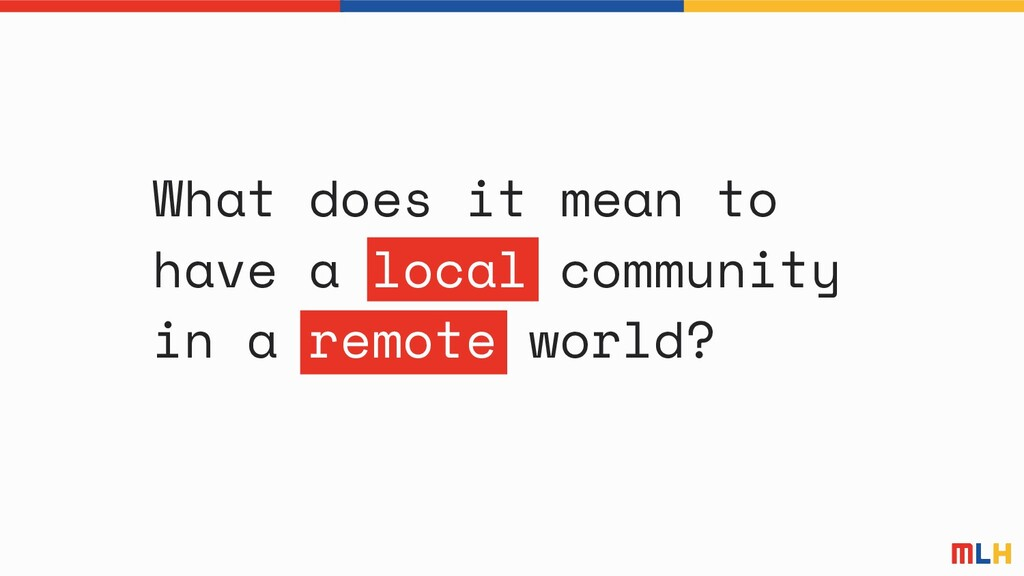 What does it mean to have a local community in ...