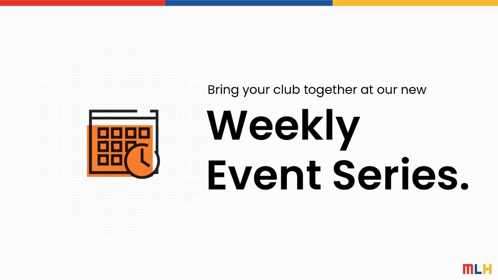 Weekly Event Series. Bring your club together a...