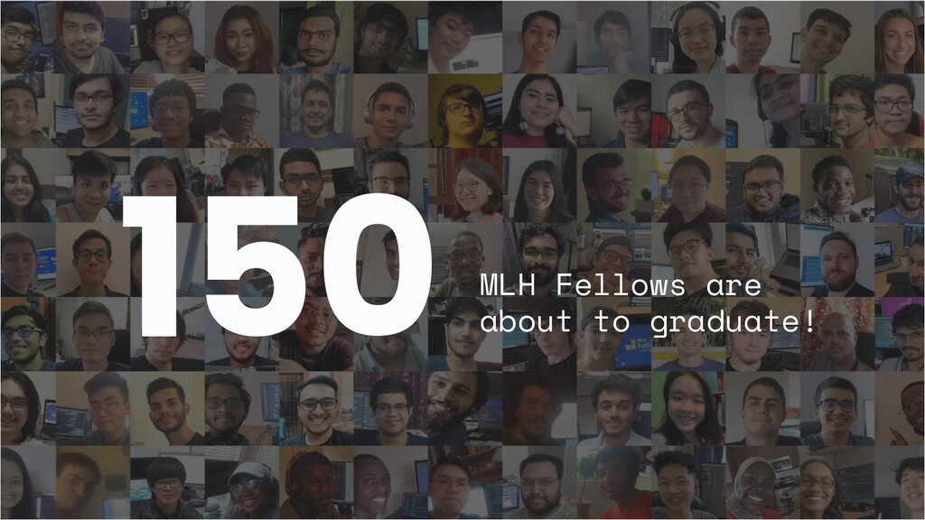 150 MLH Fellows are about to graduate!