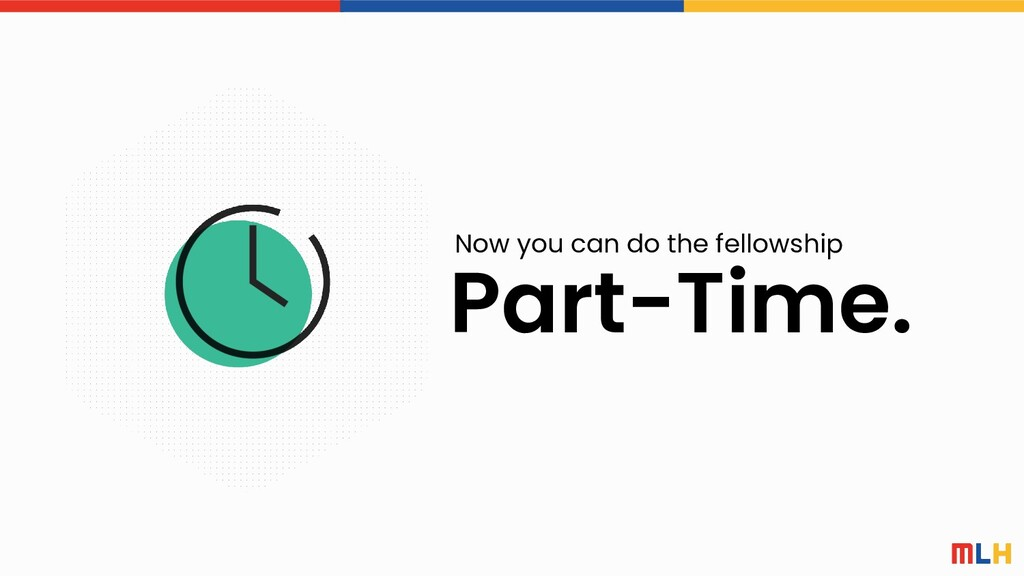 Part-Time. Now you can do the fellowship