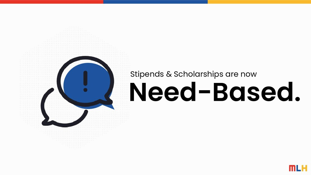 Need-Based. Stipends & Scholarships are now