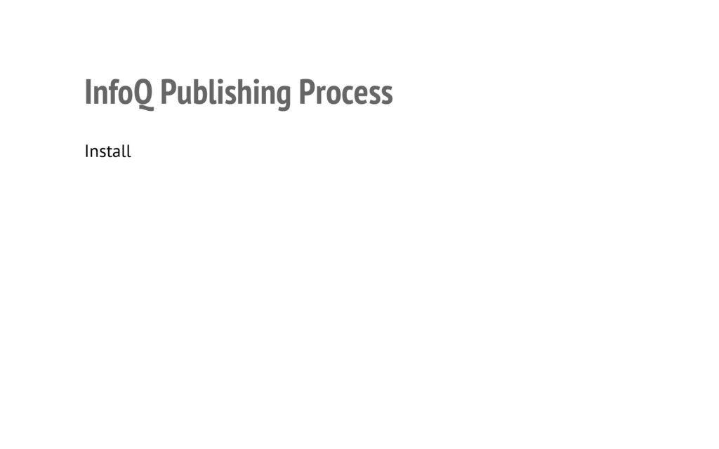 InfoQ Publishing Process • Install KindleGen fo...