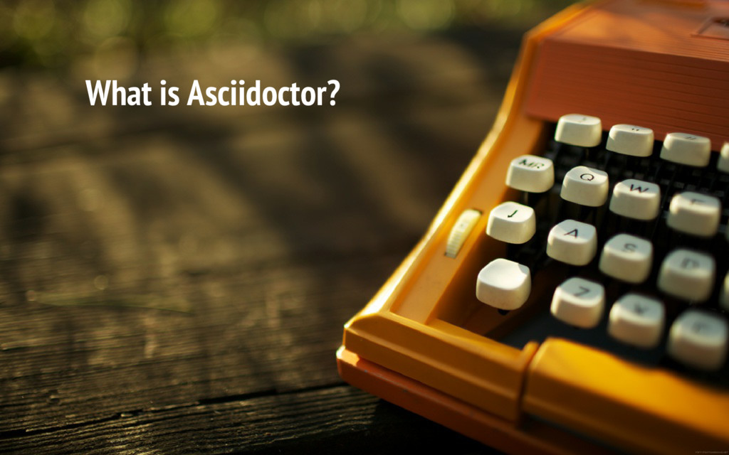 What is Asciidoctor?