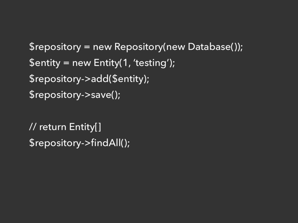 $repository = new Repository(new Database()); $...