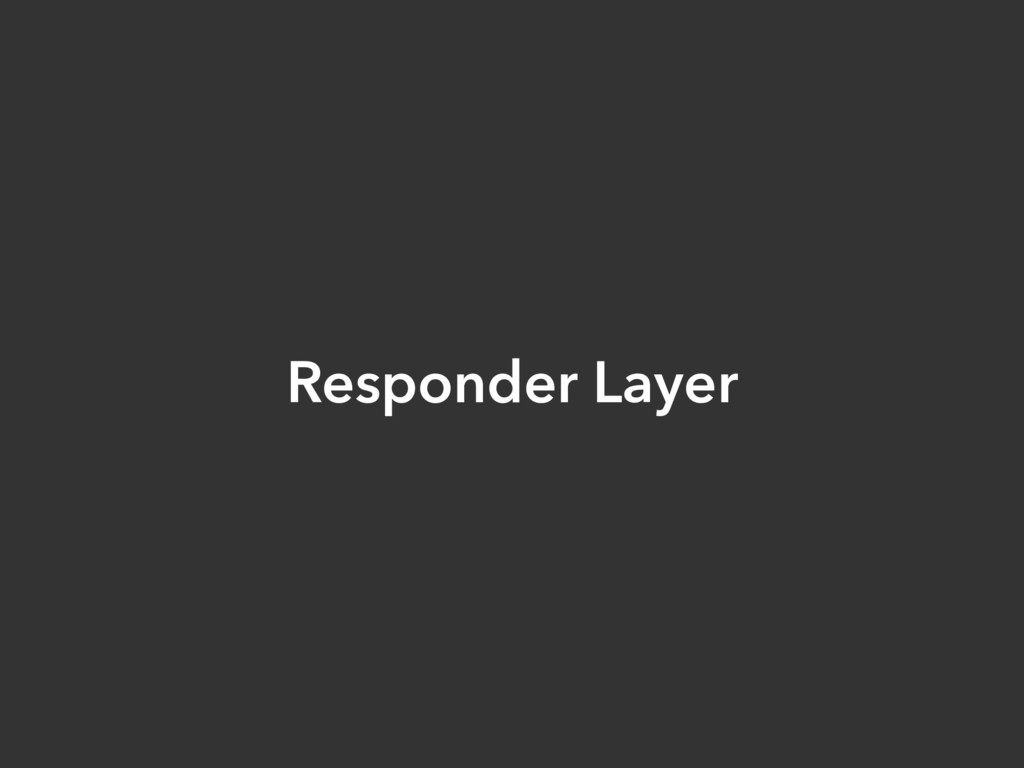 Responder Layer