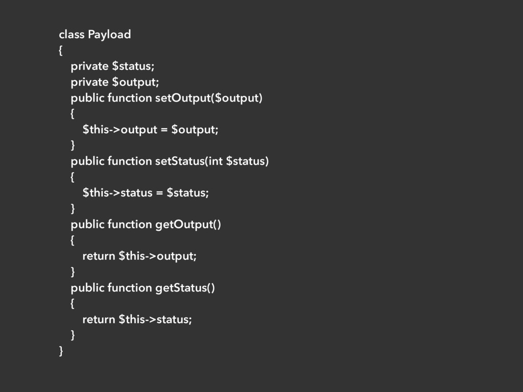 class Payload { private $status; private $outpu...