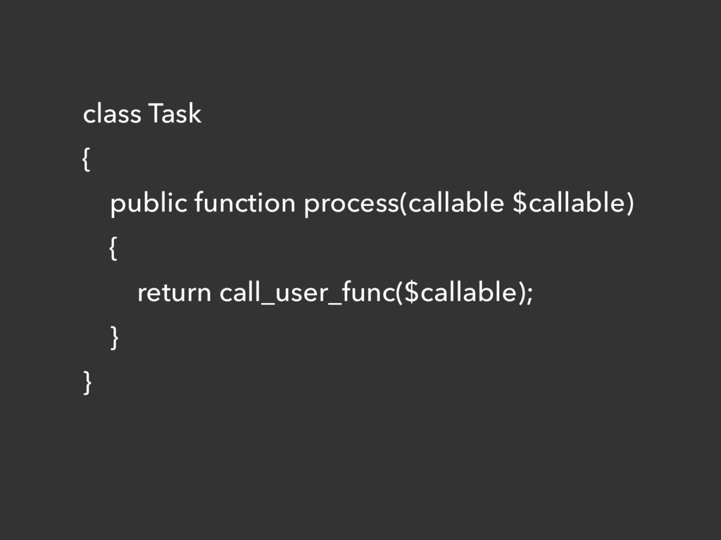 class Task { public function process(callable $...