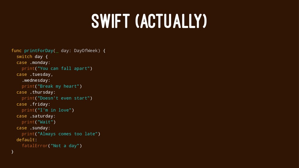 SWIFT (ACTUALLY) func printForDay(_ day: DayOfW...