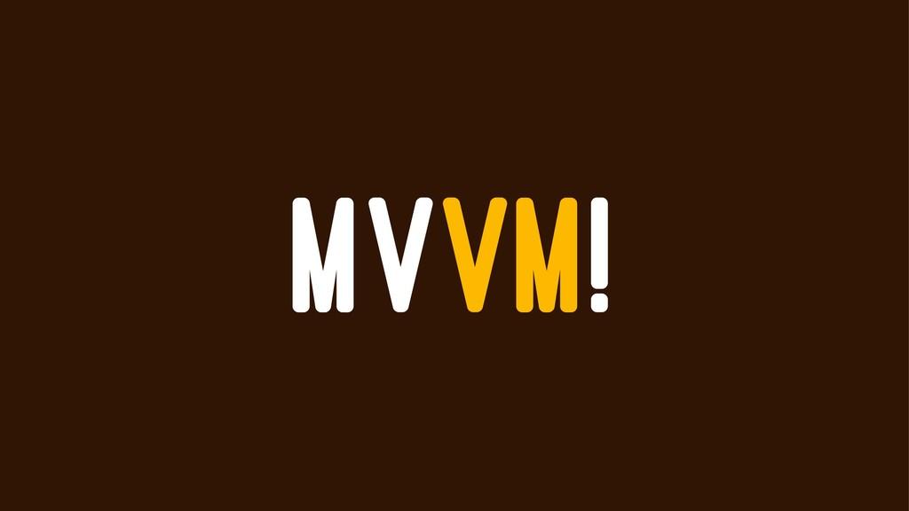 MVVM!