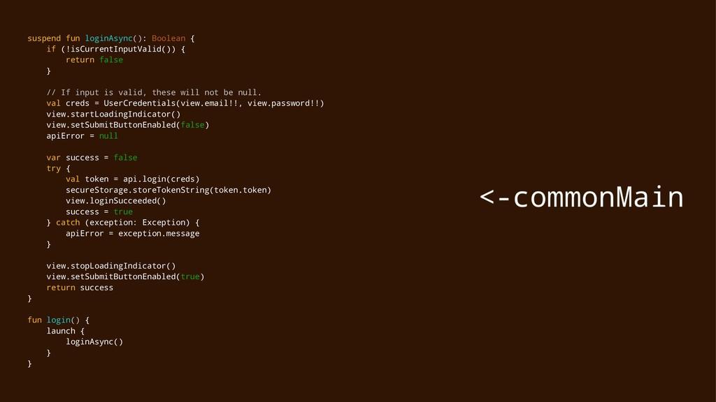 suspend fun loginAsync(): Boolean { if (!isCurr...