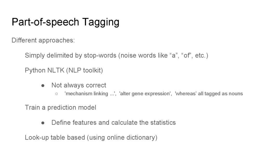 Part-of-speech Tagging Different approaches: Si...
