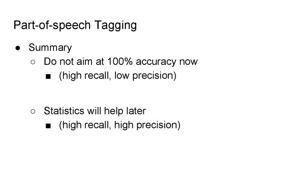 Part-of-speech Tagging ● Summary ○ Do not aim a...
