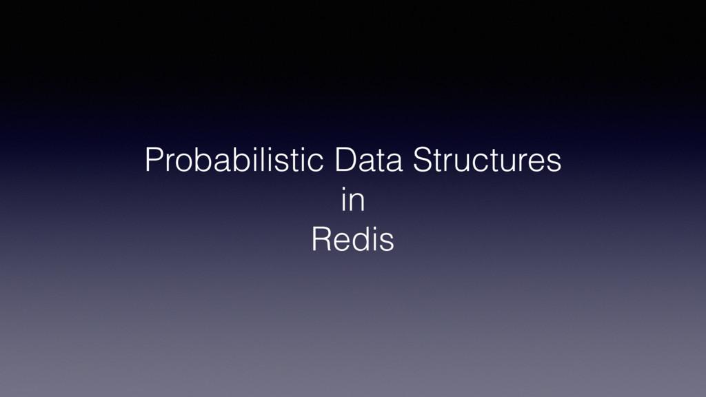 Probabilistic Data Structures in Redis