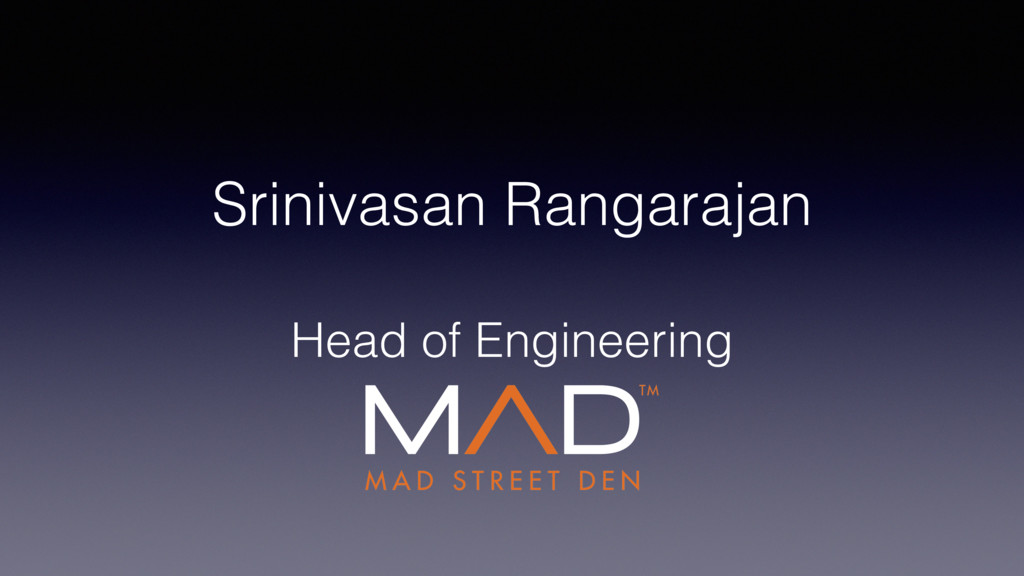 Srinivasan Rangarajan Head of Engineering