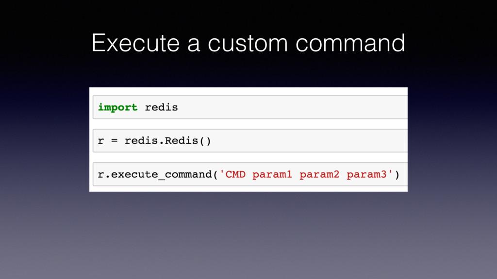 Execute a custom command