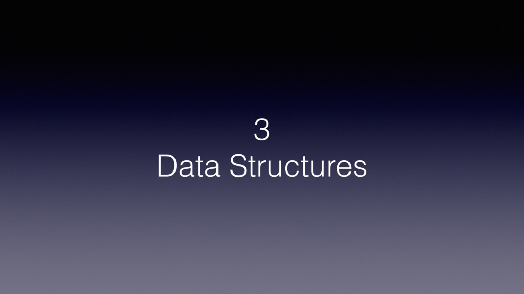 3 Data Structures