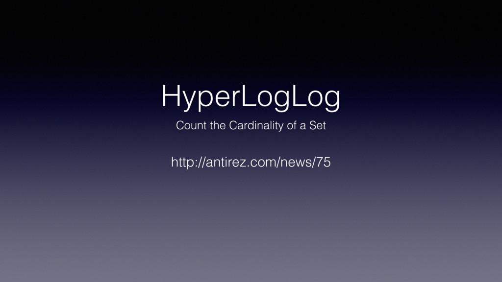 HyperLogLog Count the Cardinality of a Set http...