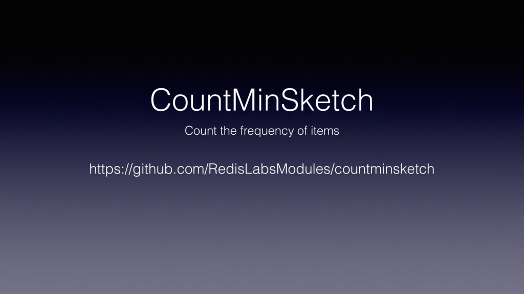 CountMinSketch Count the frequency of items htt...