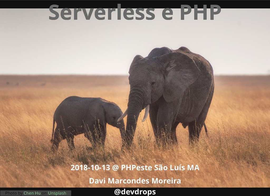 Serverless e PHP Serverless e PHP 2018-10-13 @ ...