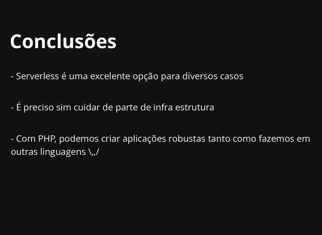 Conclusões Conclusões - Serverless é uma excele...