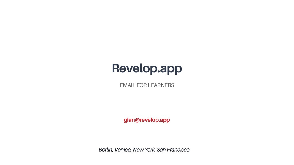 Revelop.app EMAIL FOR LEARNERS Berlin, Venice, ...