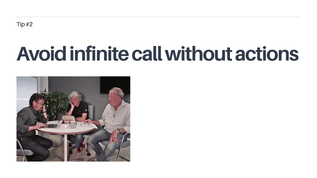 Avoid infinite call without actions Tip #2