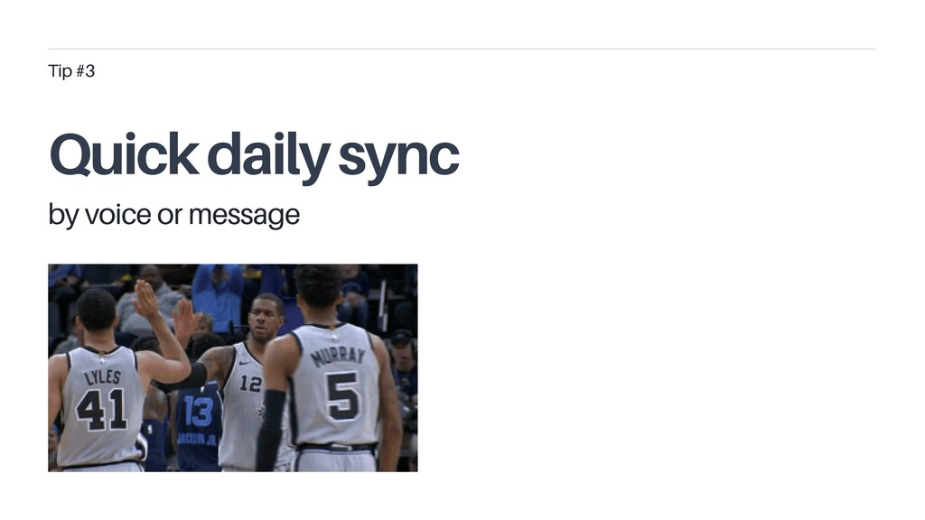 Quick daily sync Tip #3 by voice or message