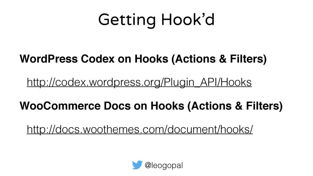 @leogopal Getting Hook'd WordPress Codex on Hoo...