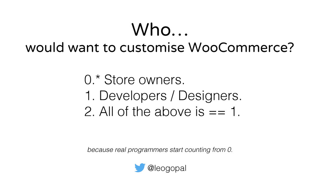 @leogopal Who… 0.* Store owners. 1. Developers ...