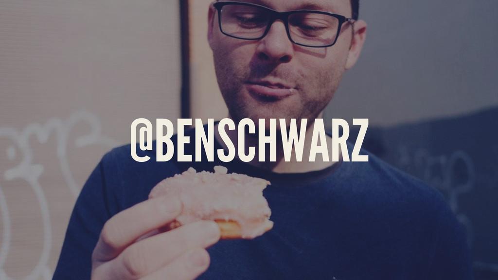 @BENSCHWARZ